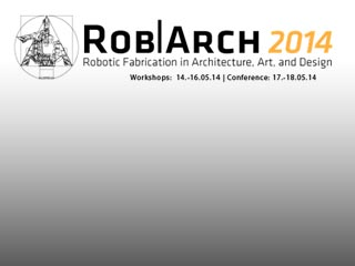 University of Michigan: RobArch|2014 – Fiber Syntax, May 2014