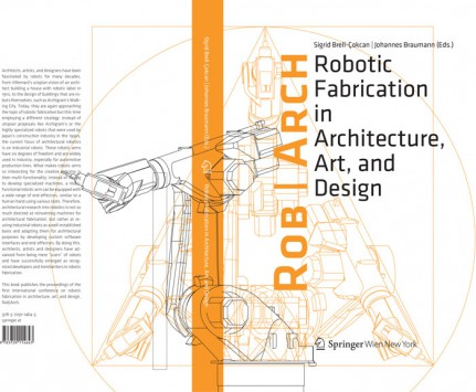 Robots in Architecture Conference 2014, University of Michigan, USA